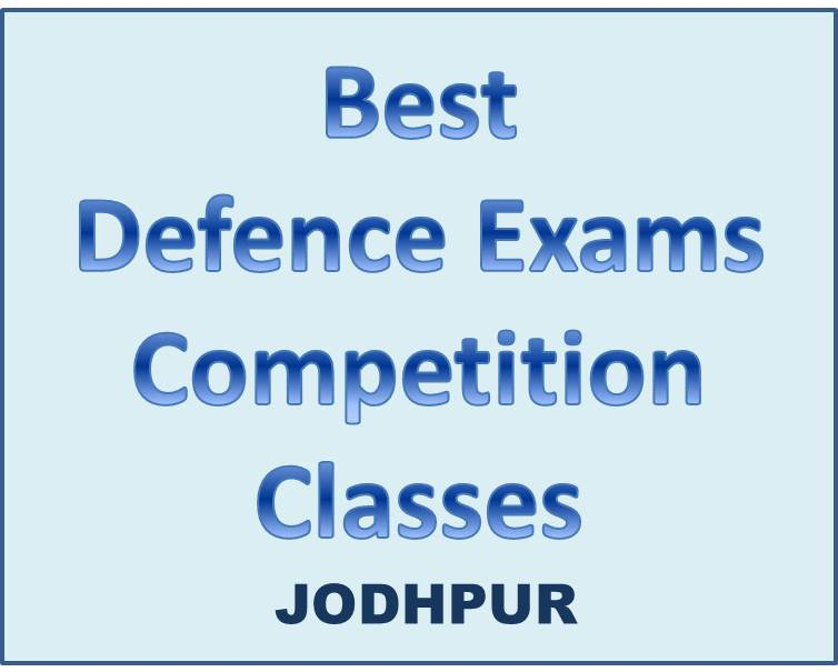 Defence Exams Competition Classes Jodhpur Jervice